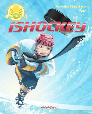 Ishockey / text: Susanne Bengtsson ; illustration: Yosh.