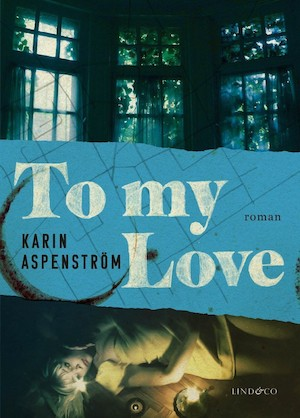 To my Love / Karin Aspenström.