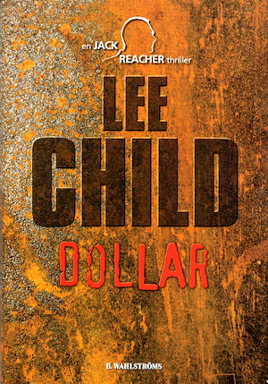 Dollar : [en Jack Reacher thriller] / Lee Child ; översättning: Anders Bellis.