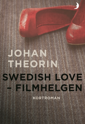 Swedish Love : filmhelgen / Johan Theorin.